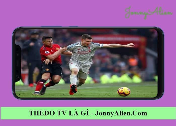 Thedo TV - nơi xem bóng đá trực tiếp tốt nhất