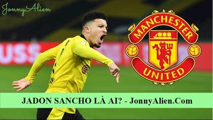 Jadon Sancho dự kiến sẽ sang thi đấu tại Man United