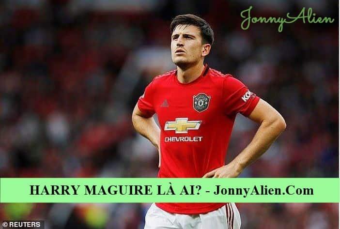 Harry Maguire là ngôi sao của mội đội bóng anh ấy tham gia