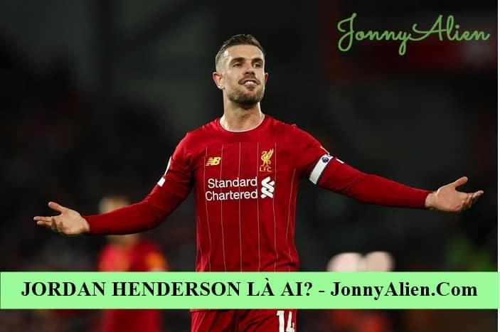 Jordan Henderson là thủ quân của Liverpool