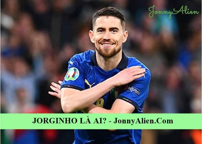 Thông tin và tiểu sử của tiền vệ Jorginho